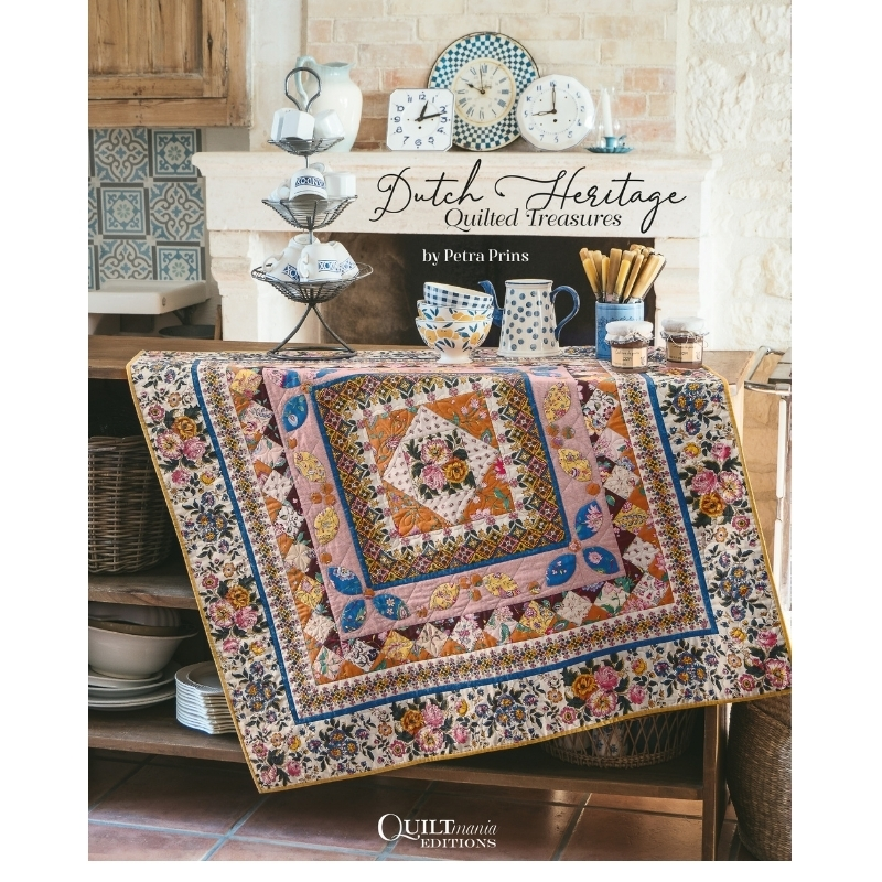 Dutch Heritage Quilted Treasures by Petra Prins