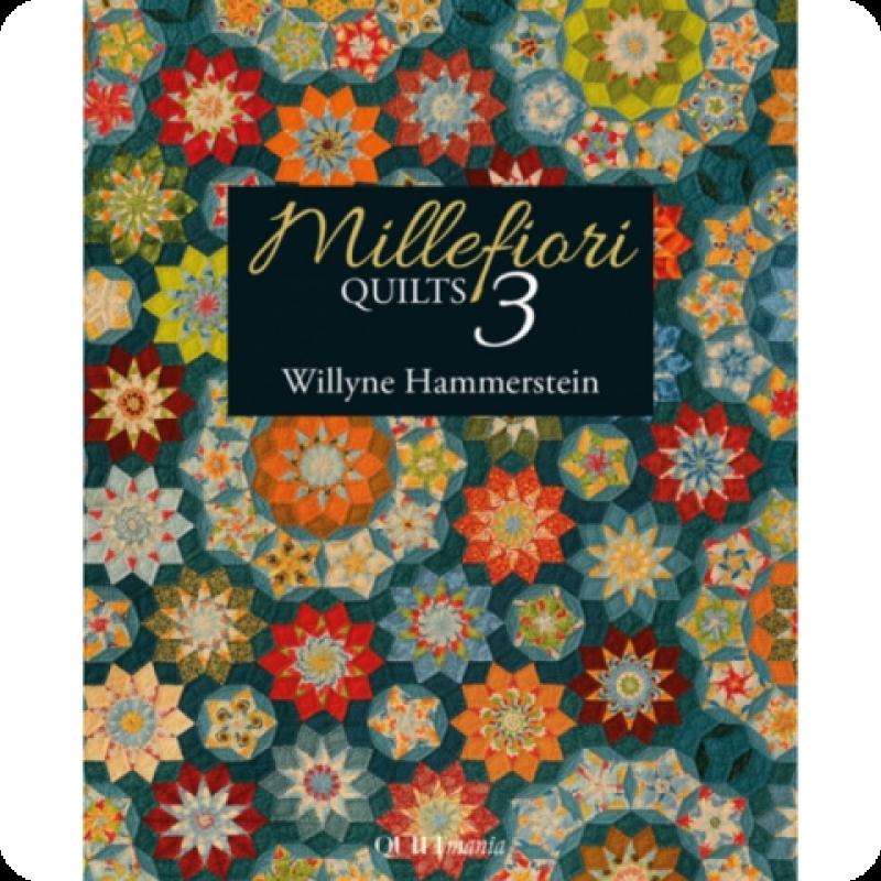 Millefiori-Quilts-book-3-Willyne-Hammerstein-UK