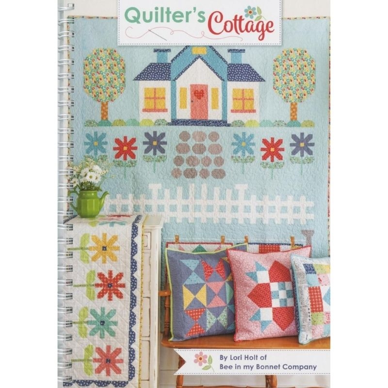 Quilter's Cottage by Lori Holt Of Bee In My Bonnet